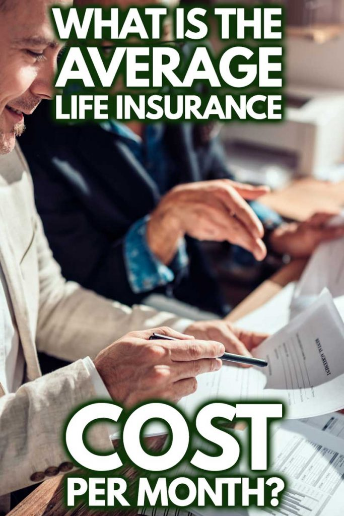 What Is The Average Life Insurance Cost Per Month?