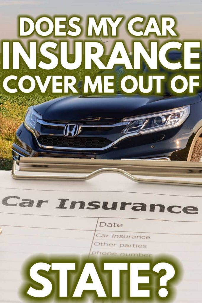 Does my car insurance cover me out of state?