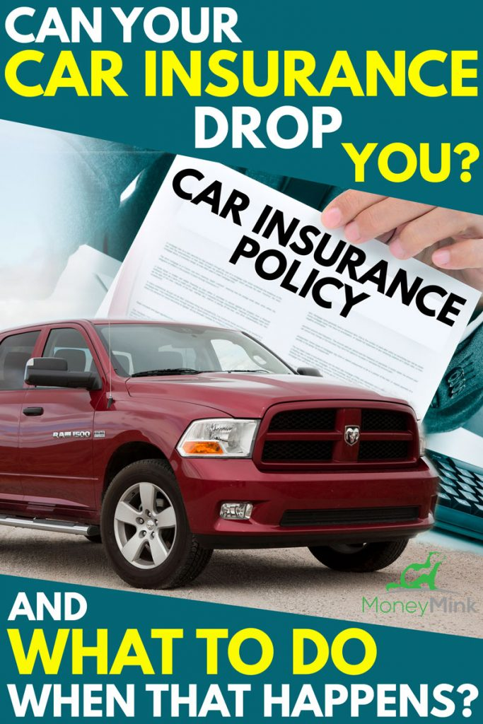 Can Your Car Insurance Drop You? [and What to Do When That Happens]