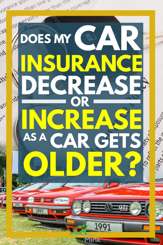 Does Car Insurance Decrease Or Increase As A Car Gets Older?