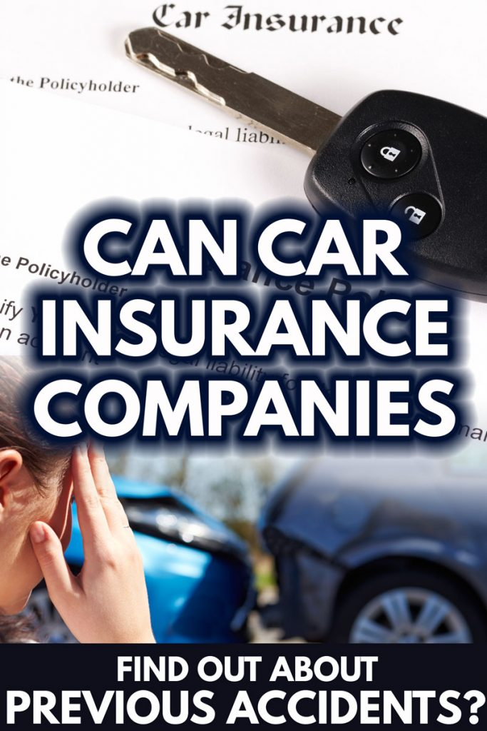 Can Car Insurance Companies Find out About Previous Accidents?