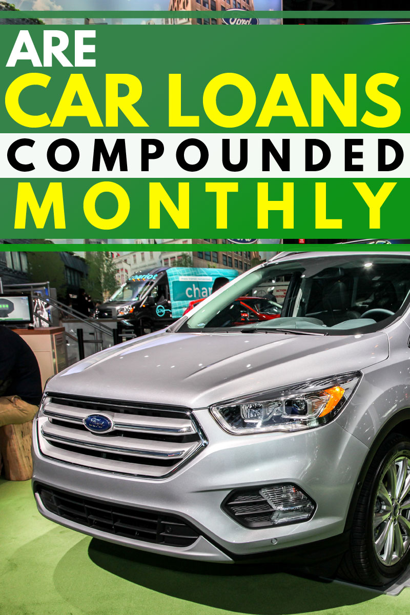 A brand new car at an autoshow, Are Car Loans Compounded Monthly?