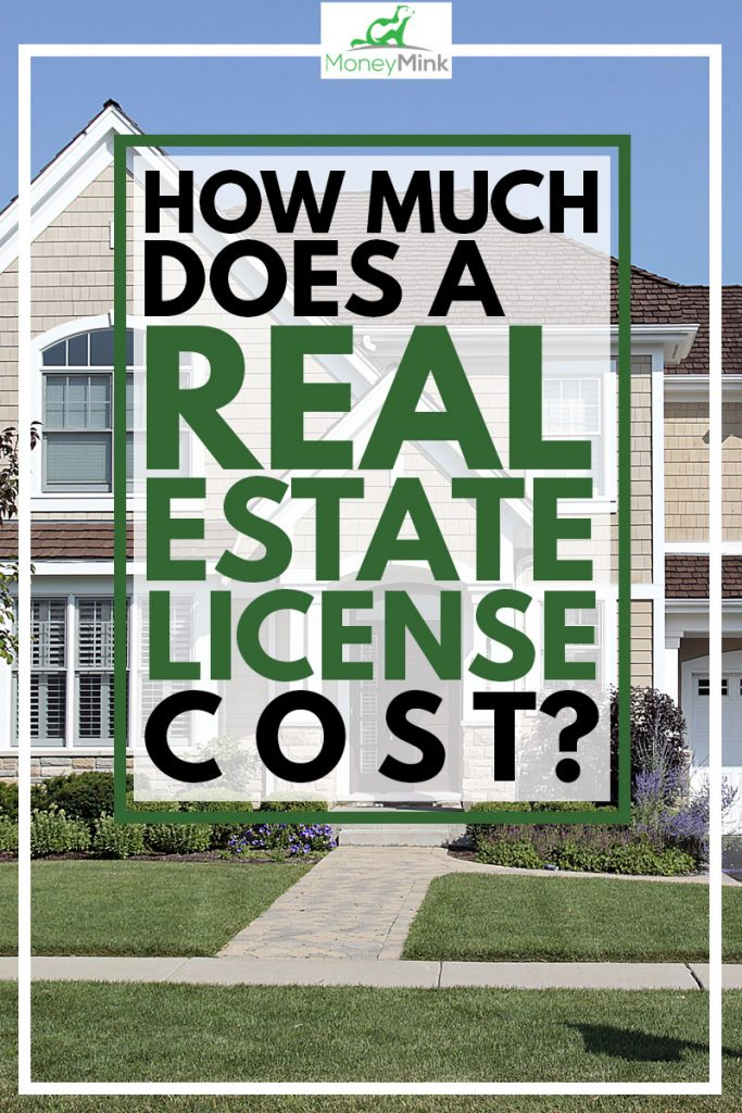 How Much Does a Real Estate License Cost?