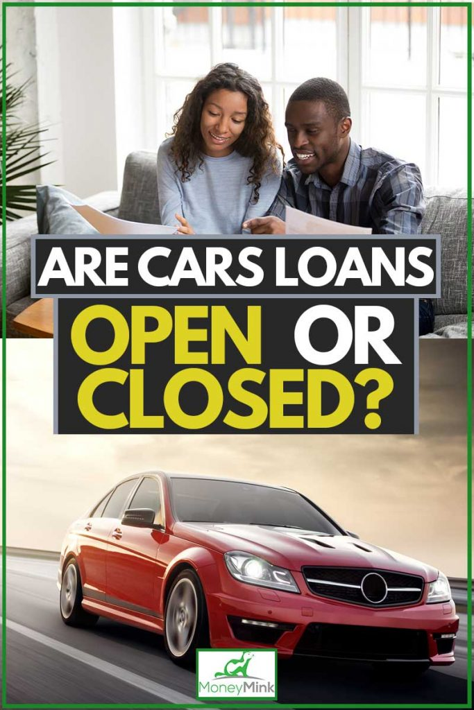 Are Car Loans Open or Closed?