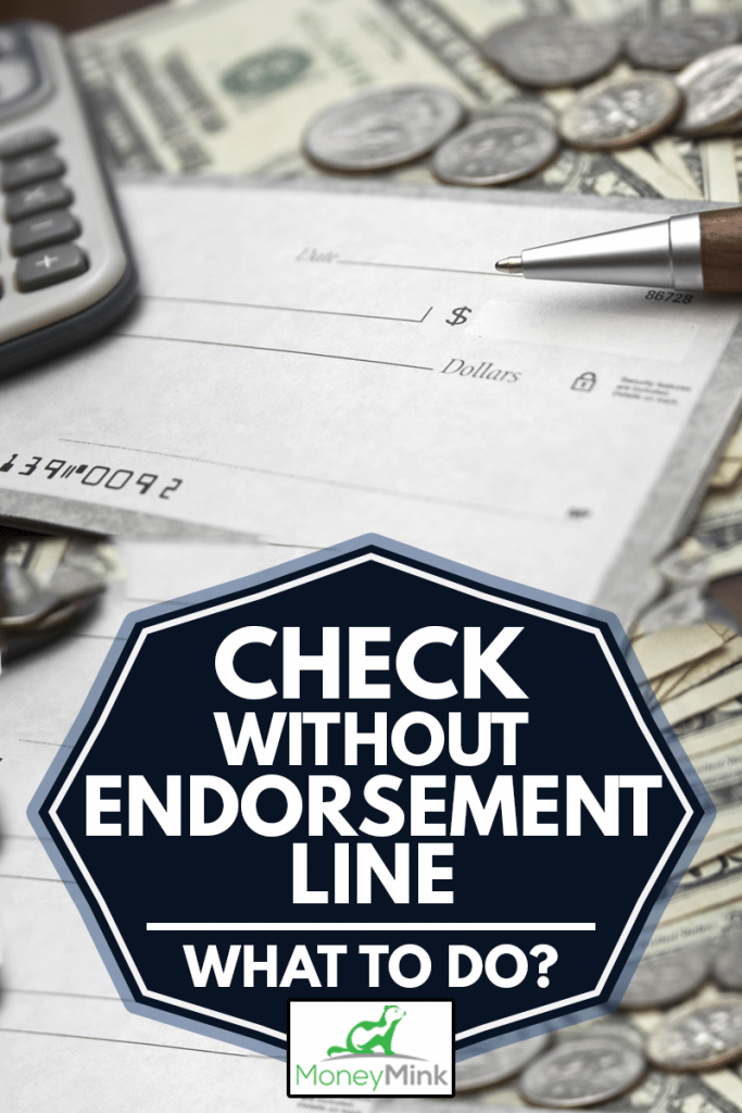 Close up image of pen over pay check, money, and coins, Check Without Endorsement Line: What To Do?