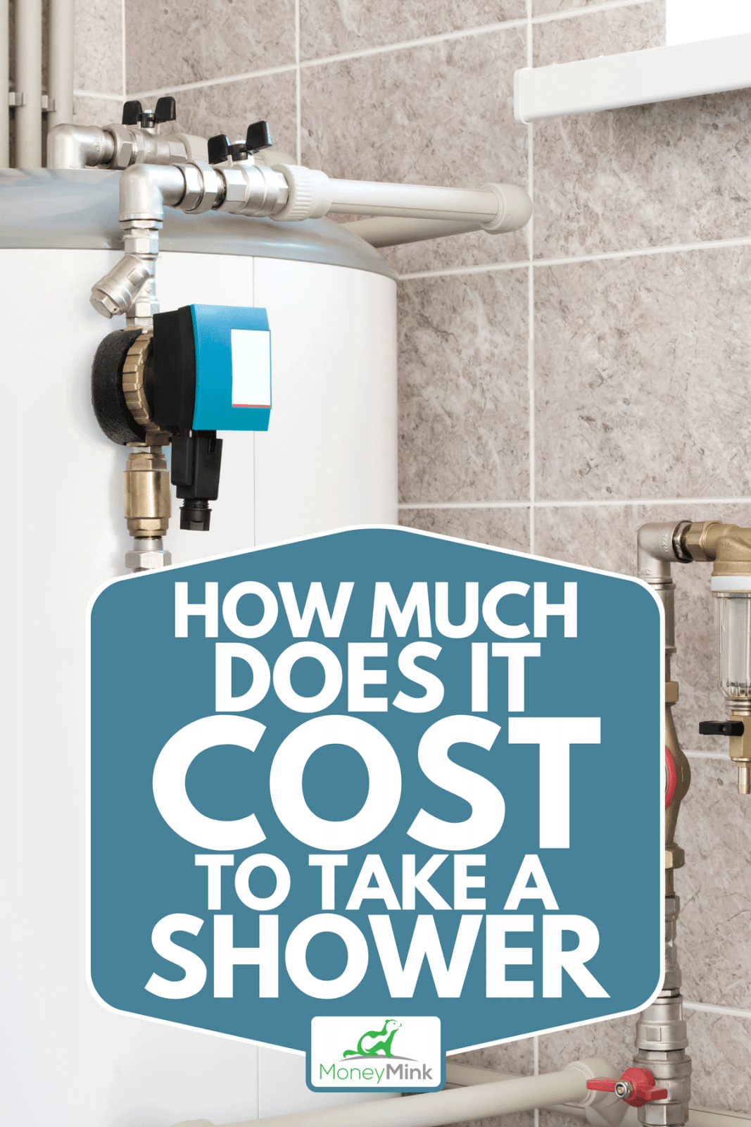A house water heating boiler with pump, ball valves and filters, How Much Does It Cost To Take A Shower