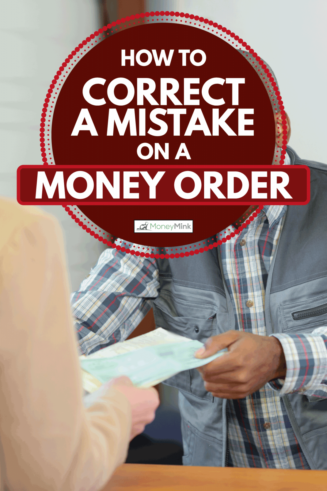 A woman handing a money order form and check to a man wearing grey vest on checkered long sleeve top, How To Correct A Mistake On A Money Order